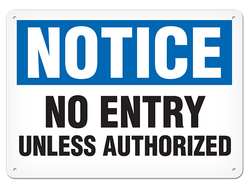 NOTICE - No Entry Unless Authorized
