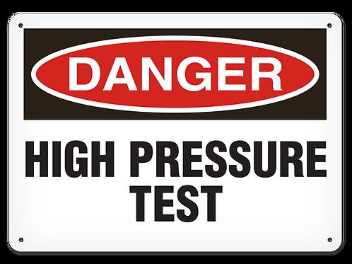 DANGER - High Pressure Test