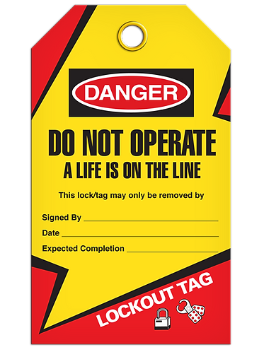 LOCKOUT TAG - Do Not Operate A Life Is On The Line
