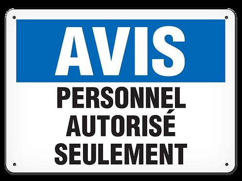 AVIS - Personnel autorisé seulement Safety Sign