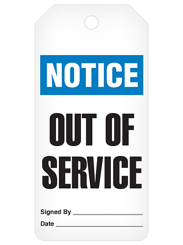 NOTICE Tag Roll  -  Out Of Service