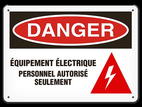 DANGER - Équipement électrique personnel autorisé seulement Safety Sign