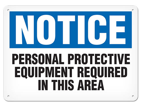 NOTICE - Personal Protective Equipment Required In This Area