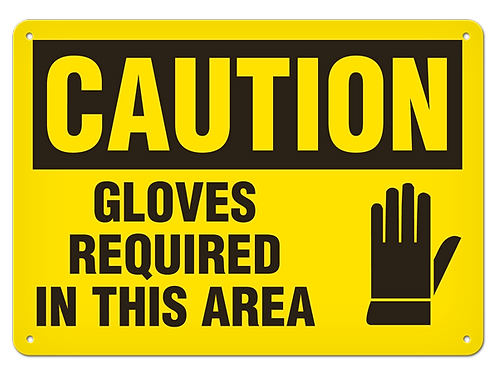 Caution - Gloves Required In This Area