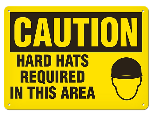Caution - Hard Hats Required In This Area