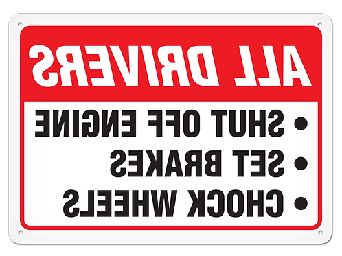 All Drivers Shut Off Engine/Set Brakes/Chock Wheels Sign (Reverse Image)