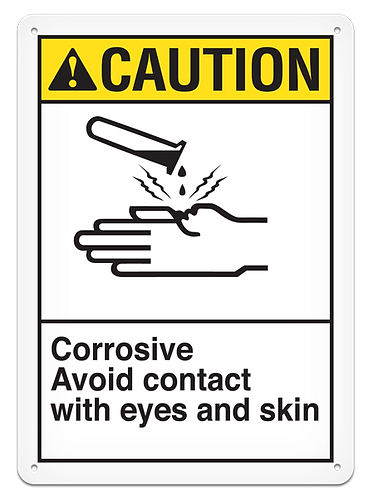 CAUTION - Corrosive Avoid Contact With Eyes And Skin