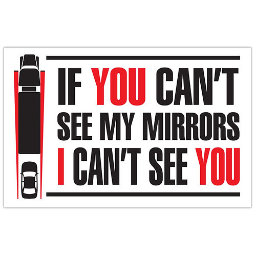 "You Can't See My Mirrors - 17"" x 11"" Trailer Sign"