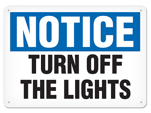NOTICE - Turn Off The Lights