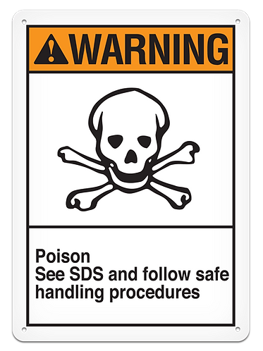 WARNING - Poison See SDS And Follow Safe Handling Procedures