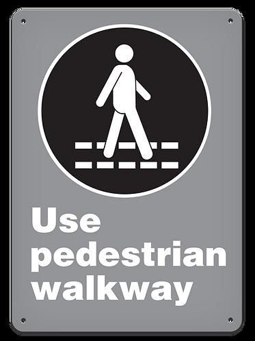 MANDATORY - Use Pedestrian Walkway