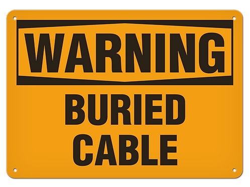 WARNING - Buried Cable