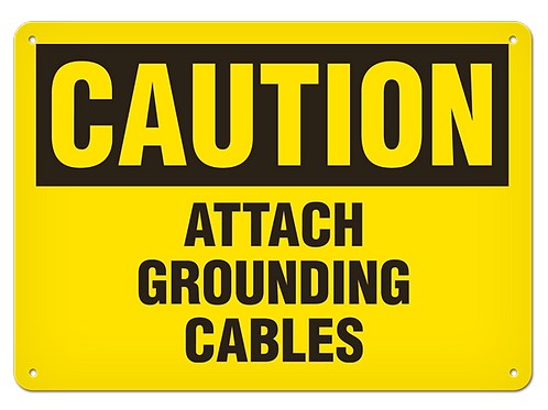 Caution - Attach Grounding Cables