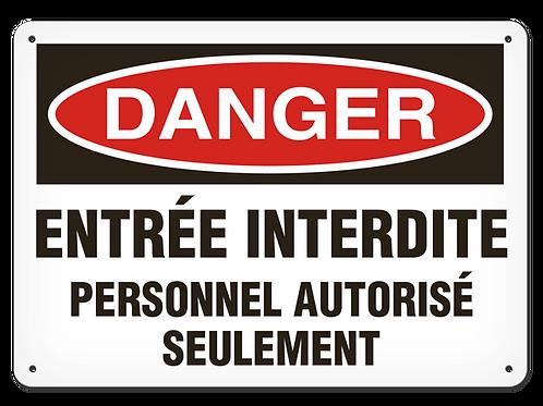 DANGER - Entrée interdite personnel autorisé seulement Safety Sign
