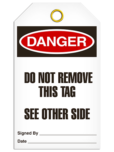 DANGER  -  Do Not Remove This Tag See Other Side