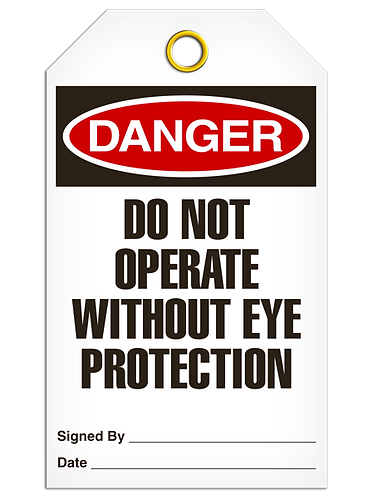 DANGER - Do Not Operate Without Eye Protection