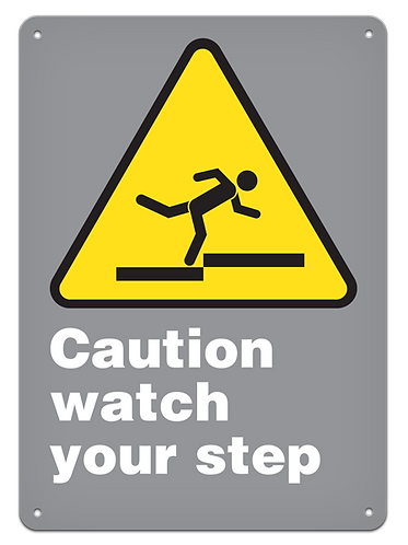 CAUTION - Caution Watch Your Step