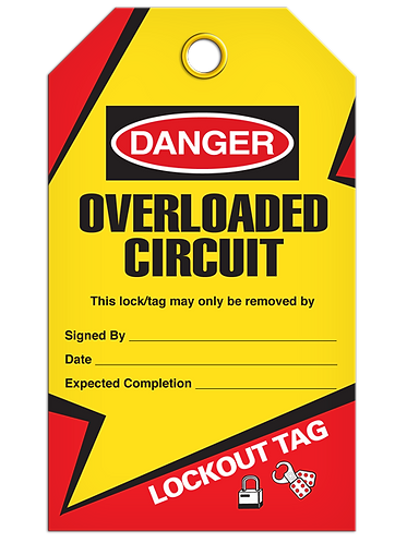 LOCKOUT TAG - Overloaded Circuit
