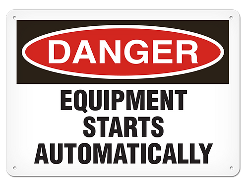 DANGER - Equipment Starts Automatically