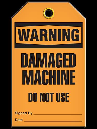 WARNING - Damaged Machine Do Not Use