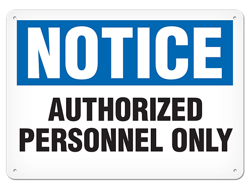 NOTICE - Authorized Personnel Only Safety Sign
