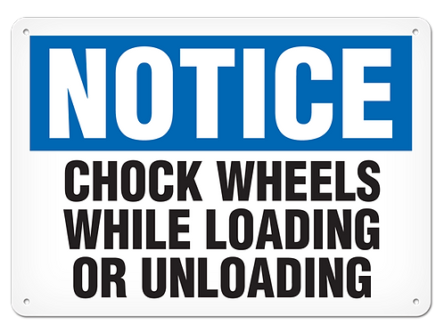 NOTICE - Chock Wheels While Loading Or Unloading