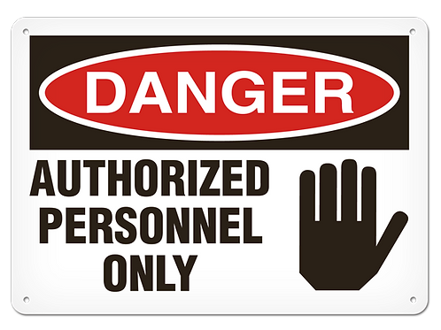 DANGER - Authorized Personnel Only Safety Sign