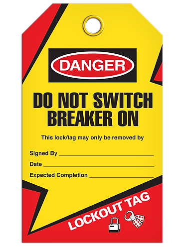 LOCKOUT TAG - Do Not Switch Breaker On