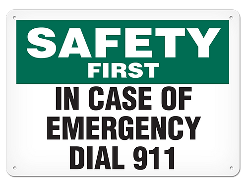 SAFETY FIRST - In Case Of Emergency Dial 911