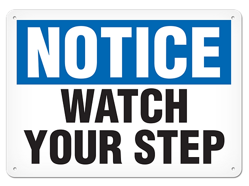 NOTICE - Watch Your Step Safety Sign