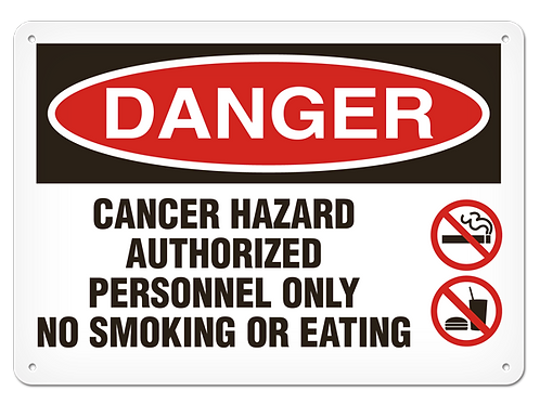 DANGER - Cancer Hazard Authorized Personnel Only No Smoking Eating Safety Sign