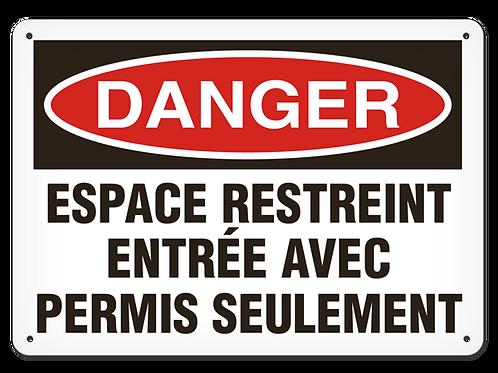 DANGER - Espace restreint entrée avec permis seulement Safety Sign