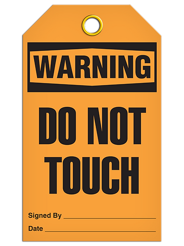 WARNING - Do Not Touch