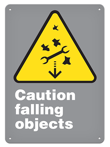 CAUTION - Caution Falling Objects