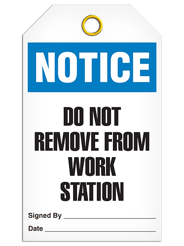 NOTICE - Do Not Remove From Work Station