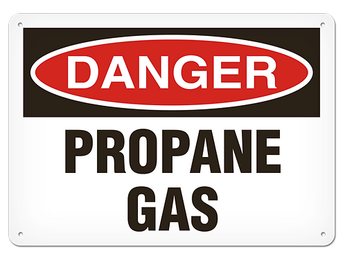 DANGER - Propane Gas Safety Sign