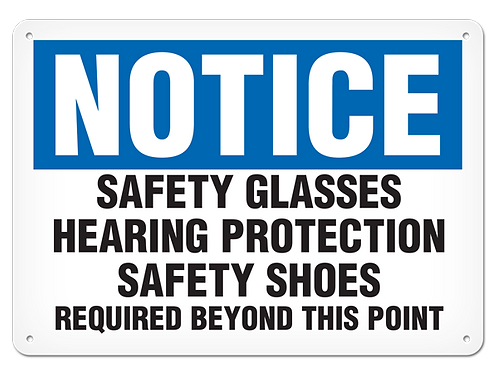 NOTICE - Safety Glasses, Hearing Protection, Safety Shoes Required Safety Sign