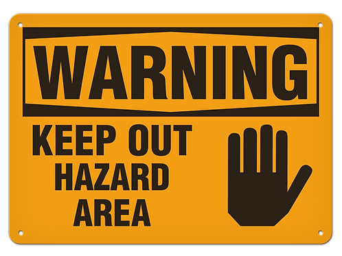 WARNING - Keep Out Hazard Area