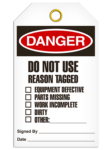 DANGER - Do Not Use  Reason Tagged