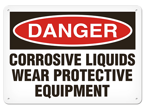 DANGER - Corrosive Liquids Wear Protective Equipment