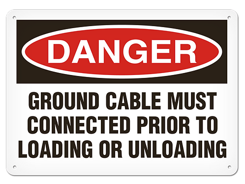 DANGER - Ground Cable Must Connected prior to Loading or Unloading Safety Sign