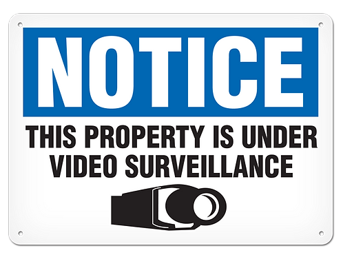 NOTICE - This Property Is Under Video Surveillance
