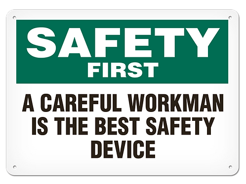 Safety First - A Careful Workman Is The Best Safety Device