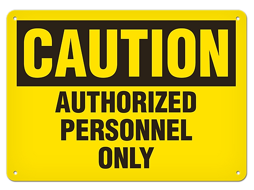 Caution - Authorized Personnel Only