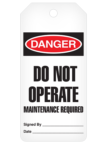 DANGER Tag Roll  -  Do Not Operate Maintenance Required