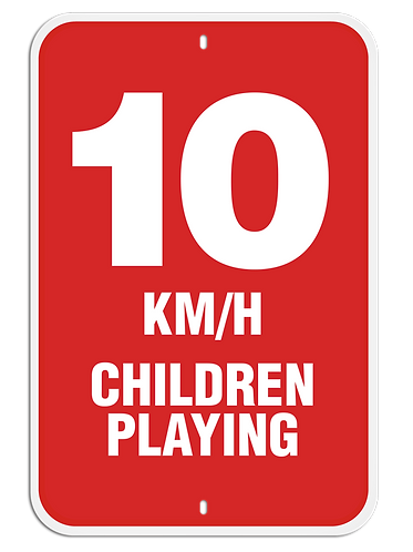 PARKING LOT SIGN -  10KM/H Children Playing