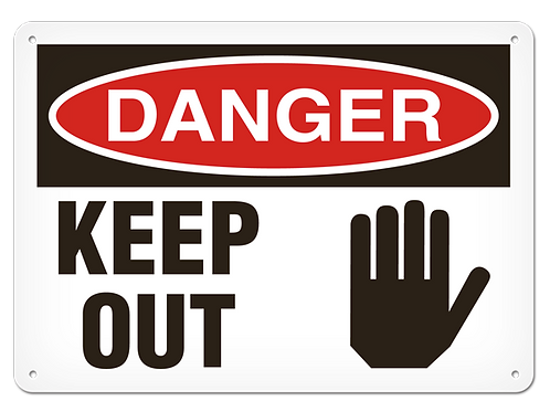 DANGER - Keep Out Safety Sign