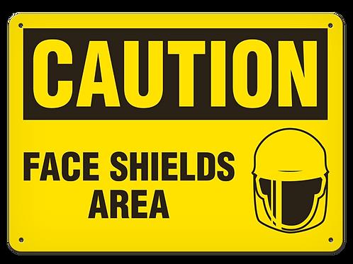 Caution - Face Shields Area