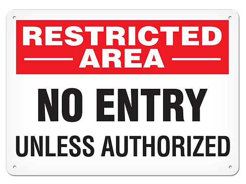 Restricted Area No Entry Sign