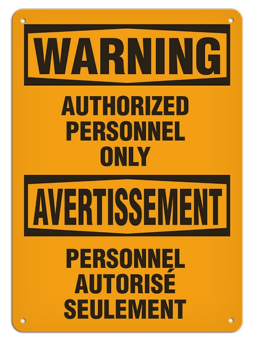BILINGUAL WARNING - Authorized Personnel Only